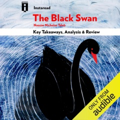 The Black Swan: The Impact of the Highly Improbable, by Nassim Nicholas Taleb  Key Takeaways, Analysis & Review (Unabridged)