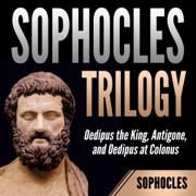 Sophocles Trilogy: Oedipus the King, Antigone, and Oedipus at Colonus (Unabridged)