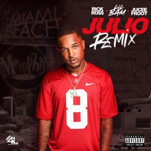 Julio (feat. Jucee Froot & Rick Ross) [Remix]
