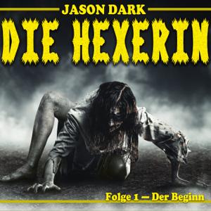 Jason Dark - Der Beginn - Die Hexerin, Folge 1 (Ungekürzt)