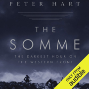 The Somme: The Darkest Hour on the Western Front (Unabridged)