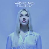 Fall from the Sky - Arilena Ara