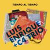 Luis Enrique & C4 Trío - Tiempo Al Tiempo