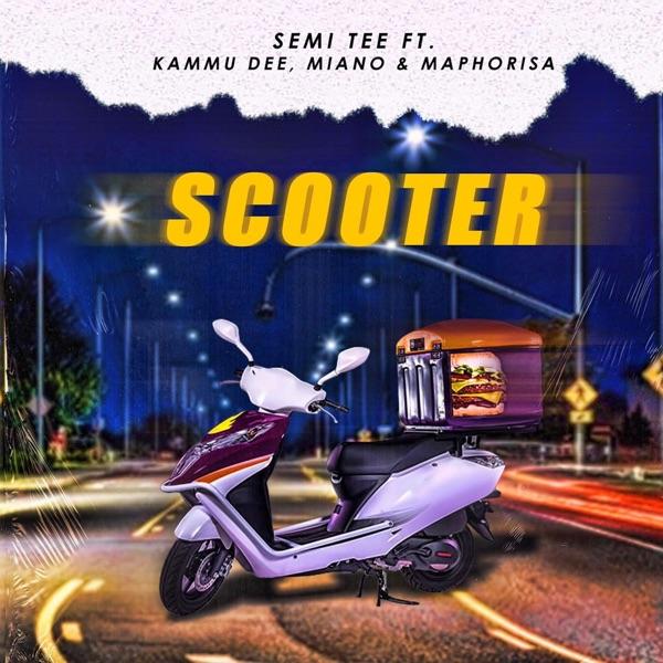 Scooter (feat. Kammu Dee, Miano & DJ Maphorisa) - Single