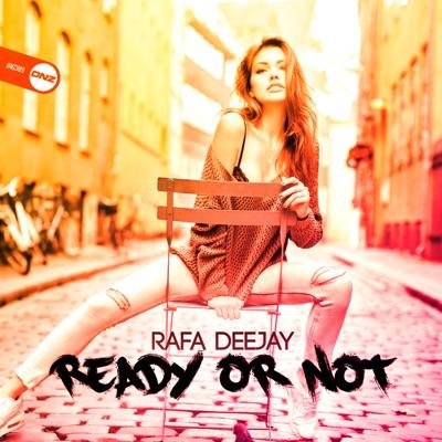 Rafa DJ - Ready Or Not