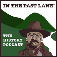 Podcast cover art for In The Past Lane - The Podcast About History and Why It Matters