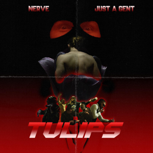 Nerve & Just A Gent - Tulips
