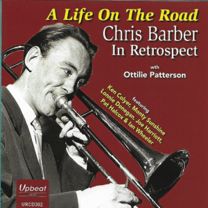 Chris Barber - A Life on the Road - Chris Barber in Retrospect