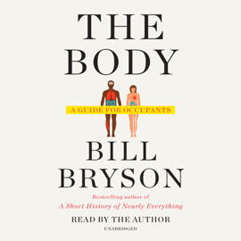 The Body: A Guide for Occupants (Unabridged) - Bill Bryson MP3 Download