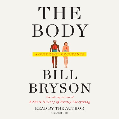 The Body: A Guide for Occupants (Unabridged)