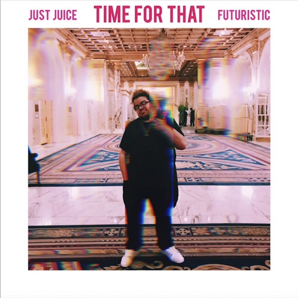 Time for That (feat. FUTURISTIC) - Single