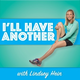 I Ll Have Another With Lindsey Hein Podcast
