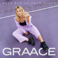 Have Fun At Your Party-GRAACE