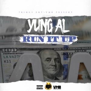 Yung Al - Run It Up