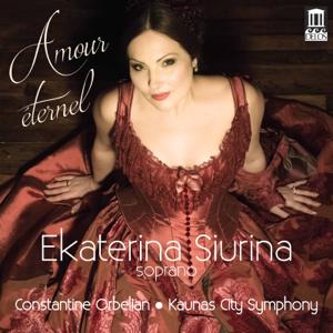 Ekaterina Siurina, Kaunas City Symphony Orchestra & Constantine Orbelian - Amour éternel