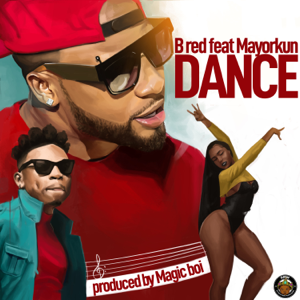 B-Red - Dance feat. Mayorkun