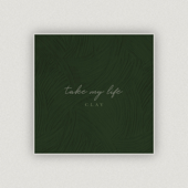 Take My Life - Clay