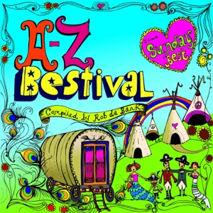 A to Z: Bestival 2008 (Compiled by Rob da Bank)