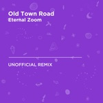 Old Town Road (Billy Ray Cyrus & Lil Nas X) [Eternal Zoom Unofficial Remix] - Single