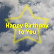 Happy Birthday To You - Happy birthday to you song