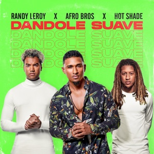 Randy Leroy, Afro Bros & Hot Shade - Dandole Suave