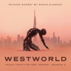 Ramin Djawadi - Wicked Games (From Westworld: Season 3) artwork