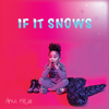 If It Snows - Ayra Fields