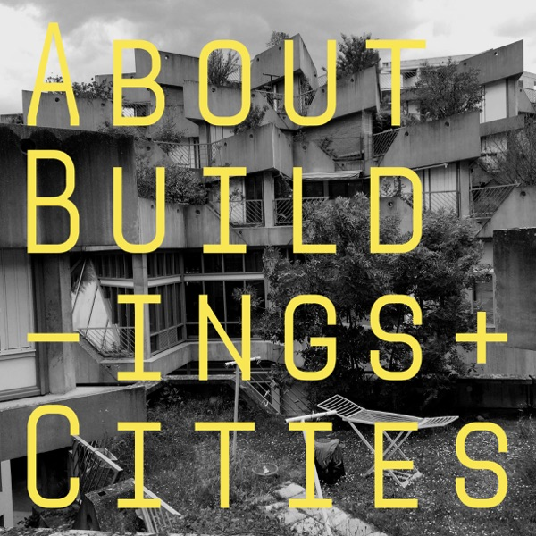 About Buildings + Cities