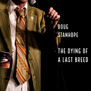 Doug Stanhope - The Dying of a Last Breed