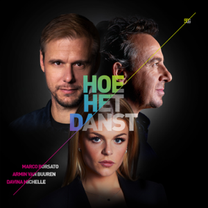 Marco Borsato, Armin van Buuren & Davina Michelle - Hoe Het Danst