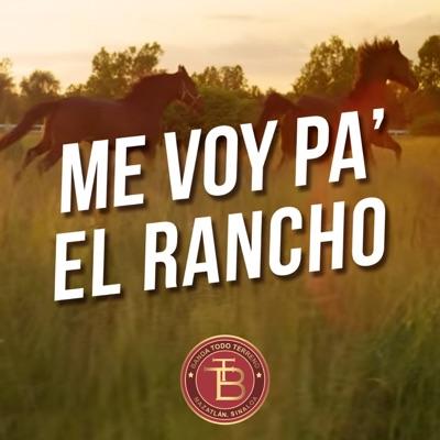 Me Voy Pa' el Rancho - Single - Banda Todo Terreno