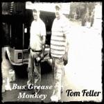 Tom Feller - Bus Grease Monkey