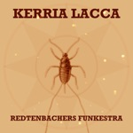 Redtenbacher's Funkestra - Kerria Lacca (feat. Mike Outram & Tucker Antell)