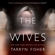 Tarryn Fisher - The Wives