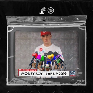 Money Boy - Rap Up 2019