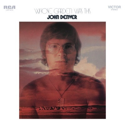 Whose Garden Was This - John Denver