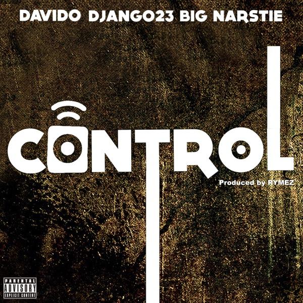 Control (feat. Davido & Big Narstie) - Single