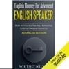 Whitney Nelson - English Fluency for Advanced English Speaker: How to Unlock the Full Potential to Speak English Fluently (Unabridged) Grafik