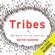 Seth Godin - Tribes: We Need You to Lead Us (Unabridged)
