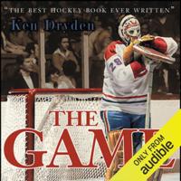 Ken Dryden - The Game: 20th Anniversary Edition (Unabridged) artwork