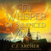 C.J. Archer - The Whisper of Silenced Voices  artwork