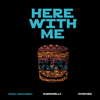 Frank MarcDaniels - Here With Me (feat. Marshmello & CHVRCHES) Grafik