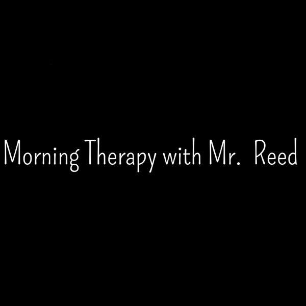 Morning Therapy With Mr. Reed