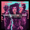 Karen Harding & Wh0 - I Don't Need Love artwork