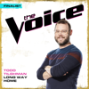 Long Way Home (The Voice Performance) - Todd Tilghman