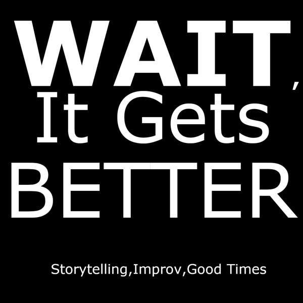 WaititGetsBetter's podcast