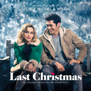 George Michael & Wham! Last Christmas the Original Motion Picture Soundtrack - George Michael & Wham! - George Michael & Wham!