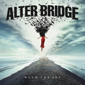 Walk the Sky - Alter Bridge, Alter Bridge