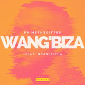 PrimeTheGifted - Wang'biza feat. Ndabezitha