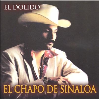 El Dolido - El Chapo De Sinaloa